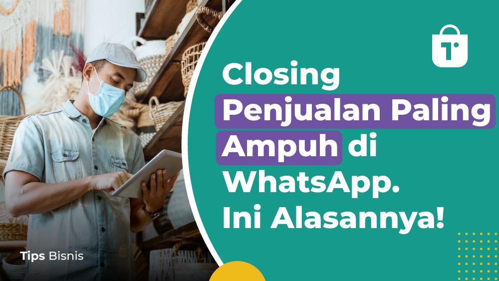 Closing Penjualan Ampuh di WhatsApp