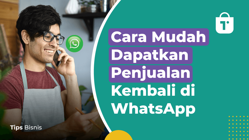 Cara Mudah Dapatkan Orderan Kembali di WhatsApp