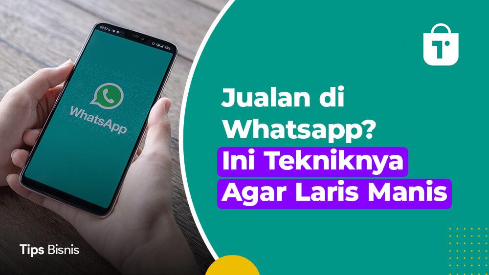 Jualan Di Whatsapp Laris Manis
