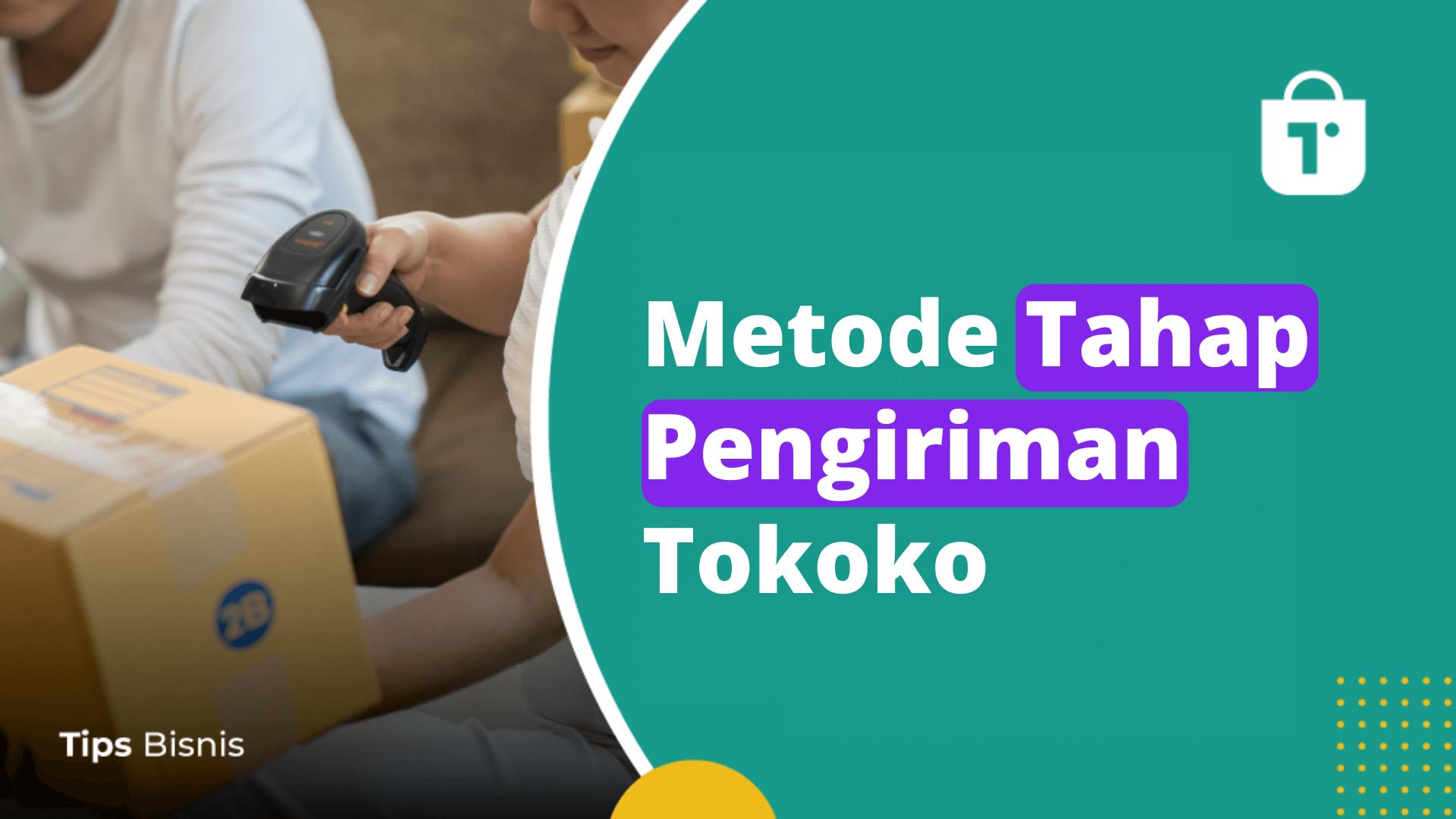 Metode Tahap Pengiriman Tokoko