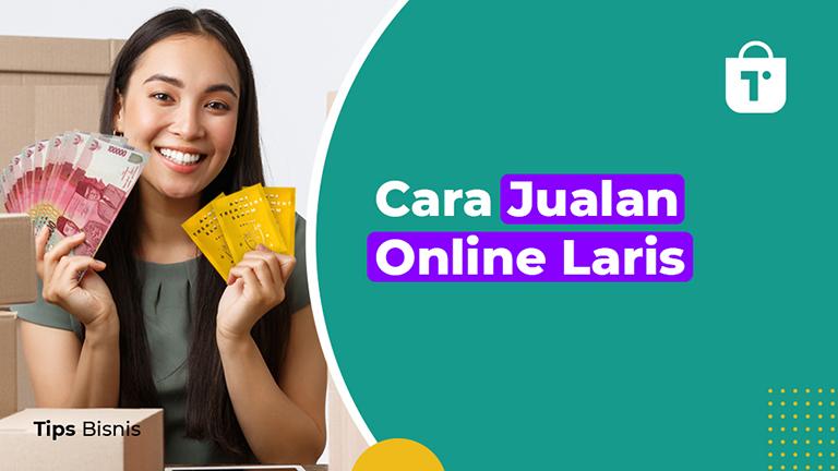 cara jualan online laris