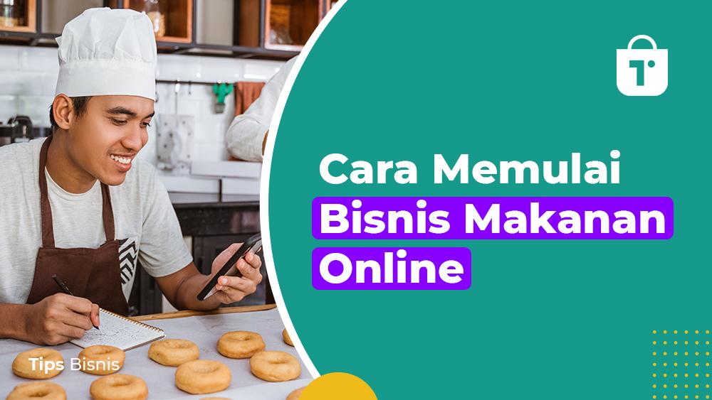 cara memulai bisnis makanan online